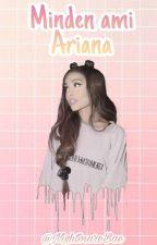 Minden ami Ariana by NightmareBae