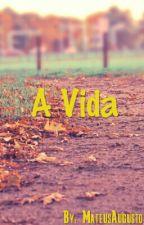 A Vida by MateusAugustoo