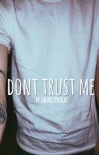 don't trust me ❦ m.m by jcsdisney