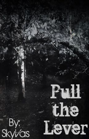 Pull the Lever by SkyVasWrites