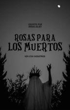 Las rosas de los muertos by Bluecities