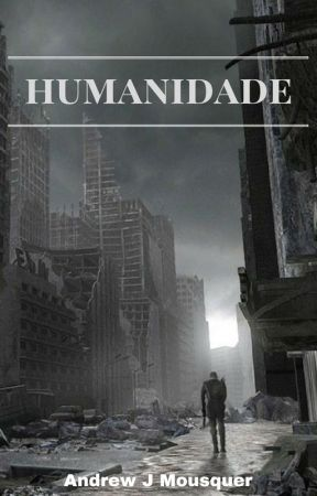 Humanidade by AndrewJMousquer