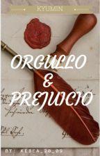 ORGULLO Y PREJUICIO [ADAPTACIÓN] KYUMIN by KeBea_20_09