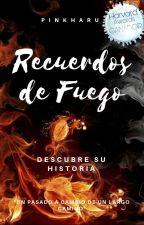 Recuerdos De Fuego ©  [#AristaAwards2018]  by PinkHaru