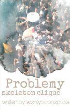 Problemy Skeleton Clique [ZAKOŃCZONE]  by twentyooonepilots