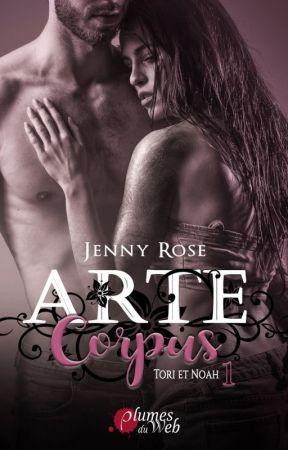 Arte Corpus 1 - Tori et Noah (Sous contrat d'édition chez Plumes du Web) by Jenny__Rose