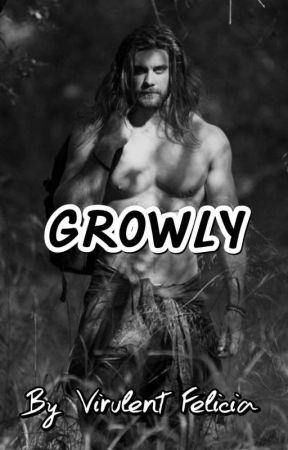 GROWLY (The Werewolf Alpha King) ✔ by VirulentFelicia