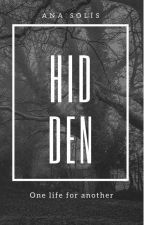 Hidden by AnaBiebs74