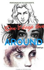 Don't keep love around (CAMREN) by tamit5h