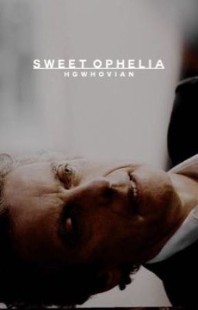 SWEET OPHELIA!•SPAM by HGWhovian