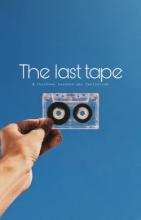 The last tape  by Otpprincess1237