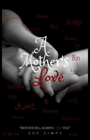 A Mother's Love (#Watty's2017) by lewickedthingy