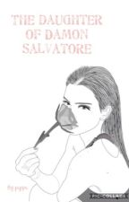 The daughter of Damon Salvatore by Pippahaney