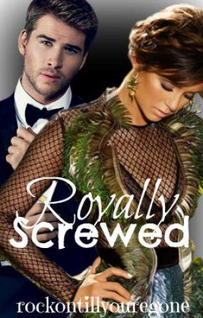 Royally Screwed by CharlsleyC
