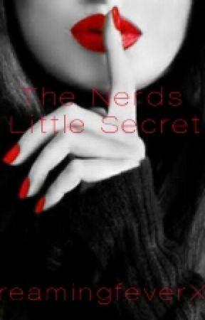 The Nerds Little Secret by dreamingfeverXO