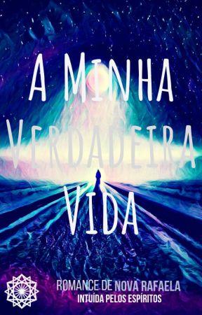 A Minha Verdadeira Vida by NovaRafaela