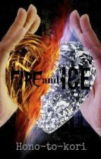 Fire and Ice {Book One} by Hono-to-kori