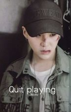 Quit playing (Yoonmin) by jajyay