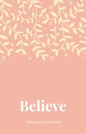 Believe! by SleepingSword