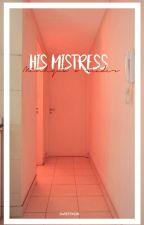 His Mistress [Minhyuk x Reader] by sweetpxsin