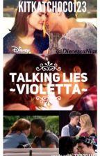 Talking Lies ~Violetta~ by kitkatchoco123