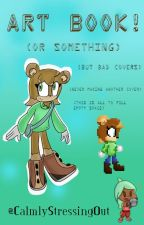 Art Book Thing by -CalmlyStressingOut-