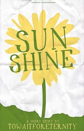 Sunshine by towaitforeternity