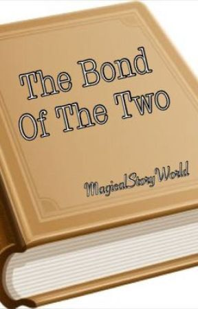 The Bond Of The Two by MagicalStoryWorld
