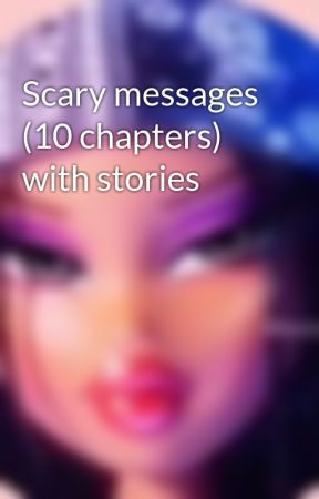Scary messages (10 chapters) with stories by hira209