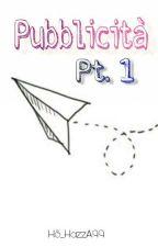 Pubblicità{Pt. 1} by HS_HazzA99