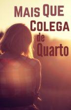 Mais Que Colega de Quarto [LIVRO 2] by liegezamora