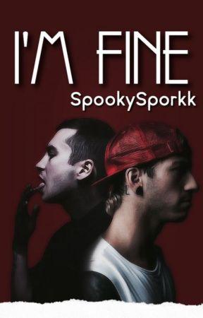 I'm Fine. |Tysh| by SpookySporkk