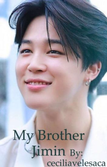 My brother Jimin - augustchimchim - Wattpad