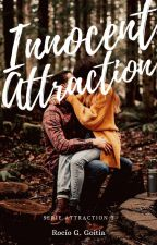 Innocent Attraction [Attraction #3] by IAmCrazyAndYou