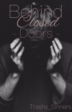 Behind Closed Doors by Trashy_Sinners