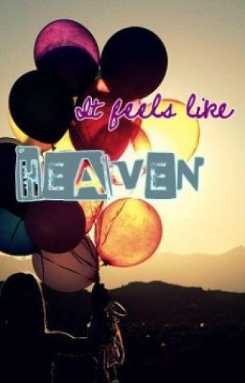 It Feels Like Heaven