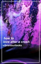 Fillie    How to love after a crash by vibrantoutlooks