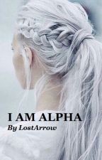 I Am Alpha by LostArrow