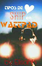 Tipos de Ships en Wattpad by Elisahh