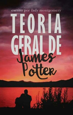 Teoria Geral de James Potter by izlytherin