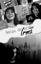 Amiga Da Minha Irmã (Intersexual) 1° e 2° TEMPORADA by aboutnothing7