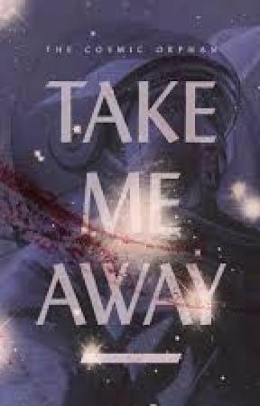 Take Me Away by SleepyIStealTheShow