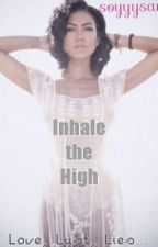 《Inhale the High》(ON HOLD) by soyyysauce