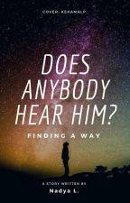 Does Anybody Hear Him? by KaitoDetective1412