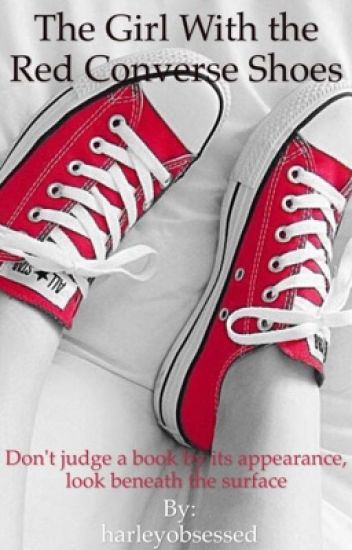 The Girl With the Red Converse Shoes (On Hold) - Kamikaze - Wattpad 48d9b5a3f