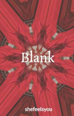 Blank by shefeelsyou
