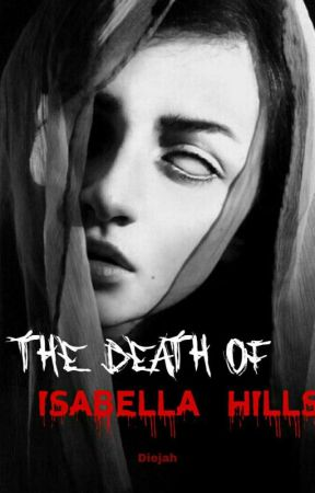 The Death of Isabella Hills by Didi_Girl