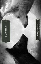 Her Wolf by MrsCabelloJauregui1