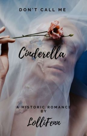 Don't Call Me Cinderella by LolliFenn