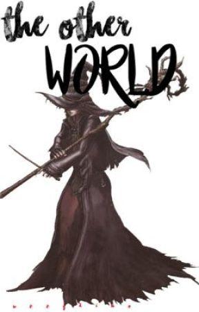 the other world; by ThatFuzzyDinoStories